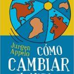 Jurgen Appelo Como Cambiar El Mundo